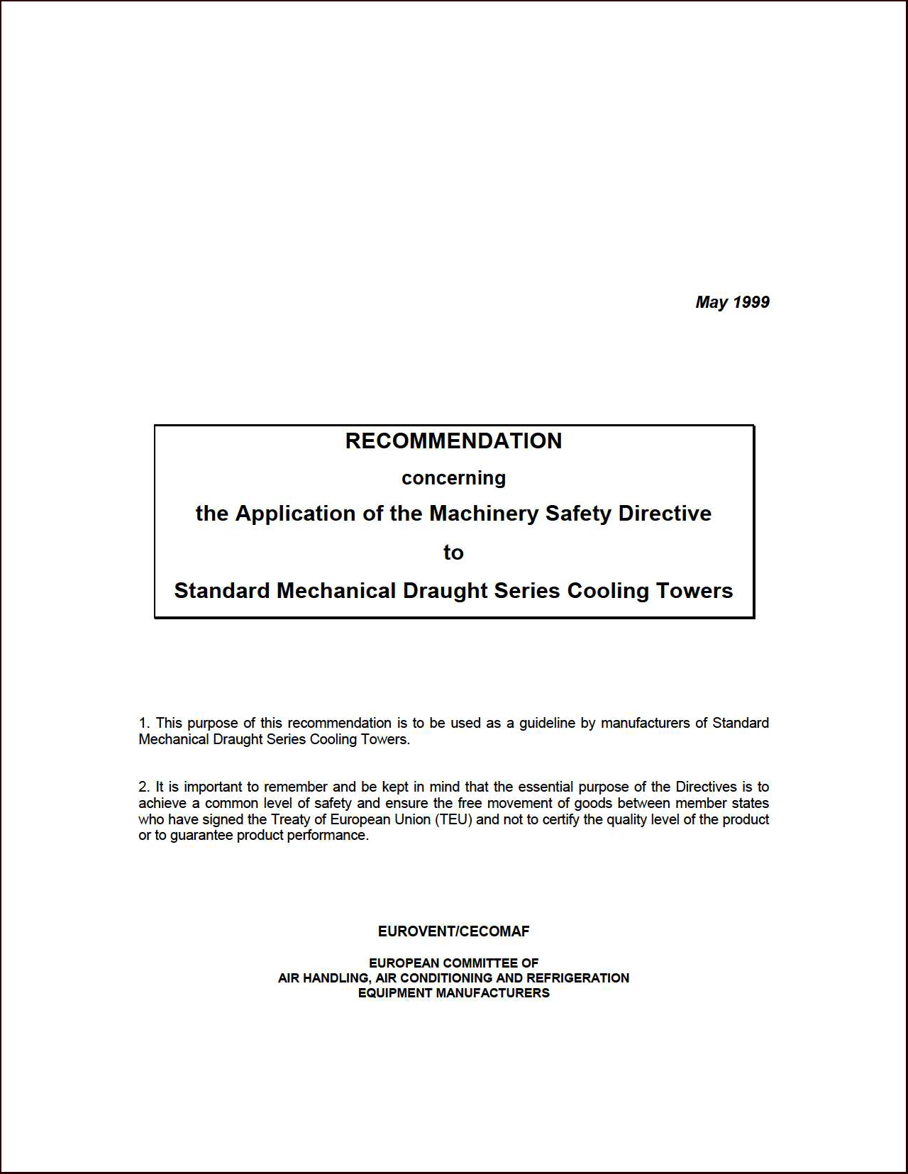 1999 - Application of the Machinery Safety Directive to Standard Mechanical Draught Series Cooling Towers