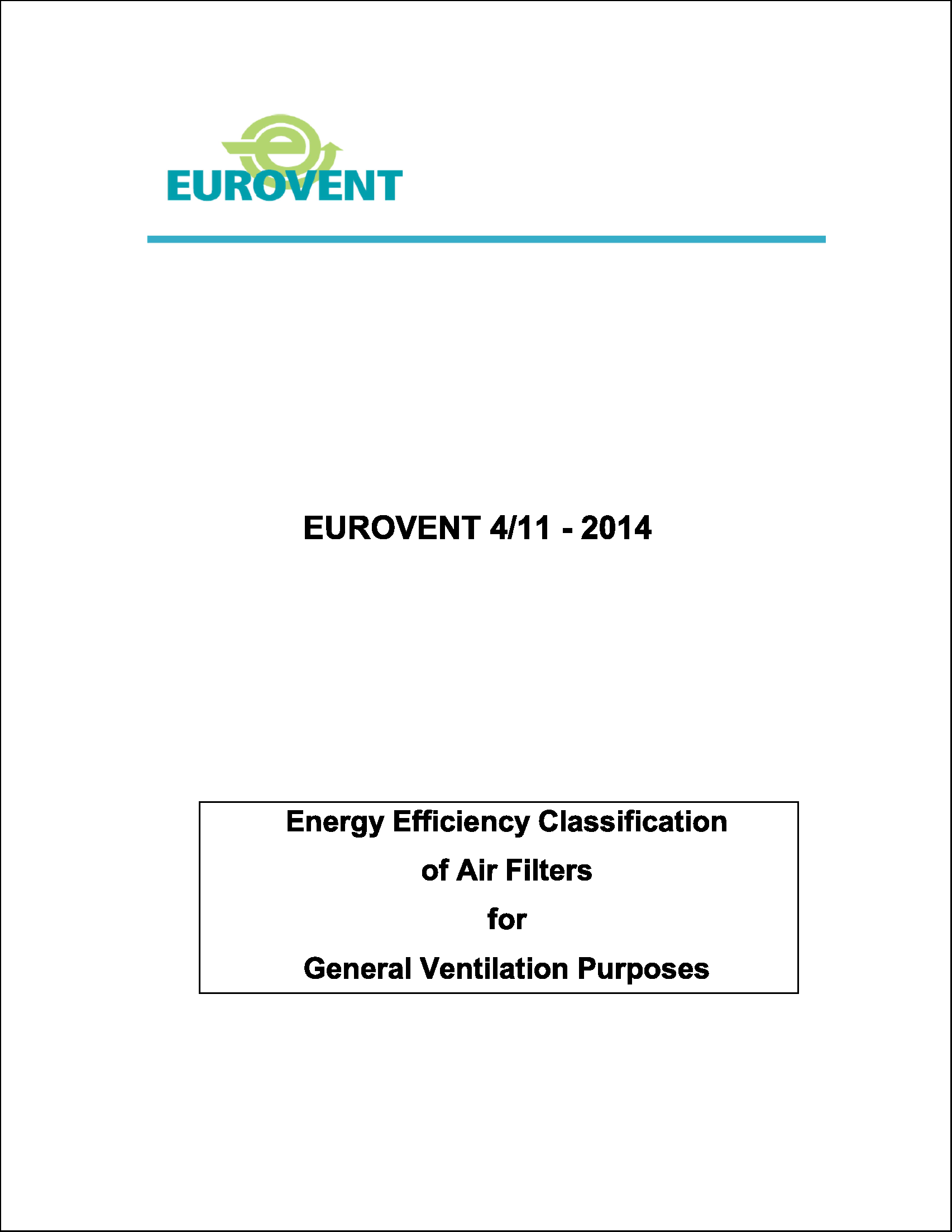 2014 - Method of testing air filters used in general ventilation and recommended classification