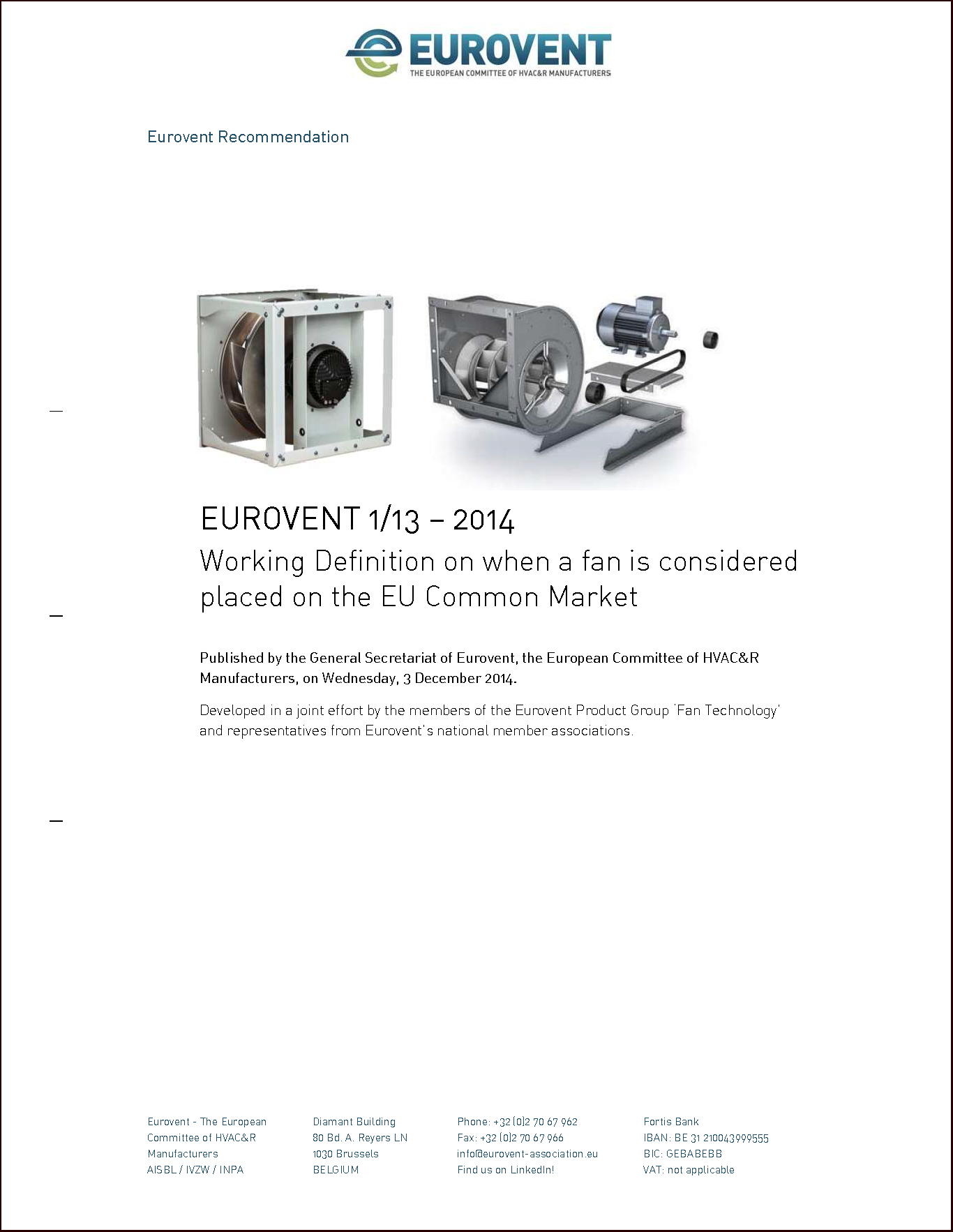 2014 - Working Definition on when a fan is considered placed on the EU Common Market