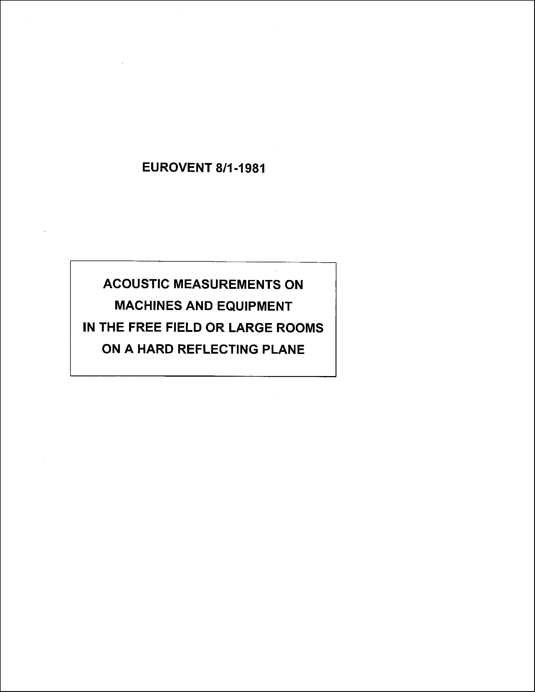 1981 - Acoustic measurements on machines and equipment
