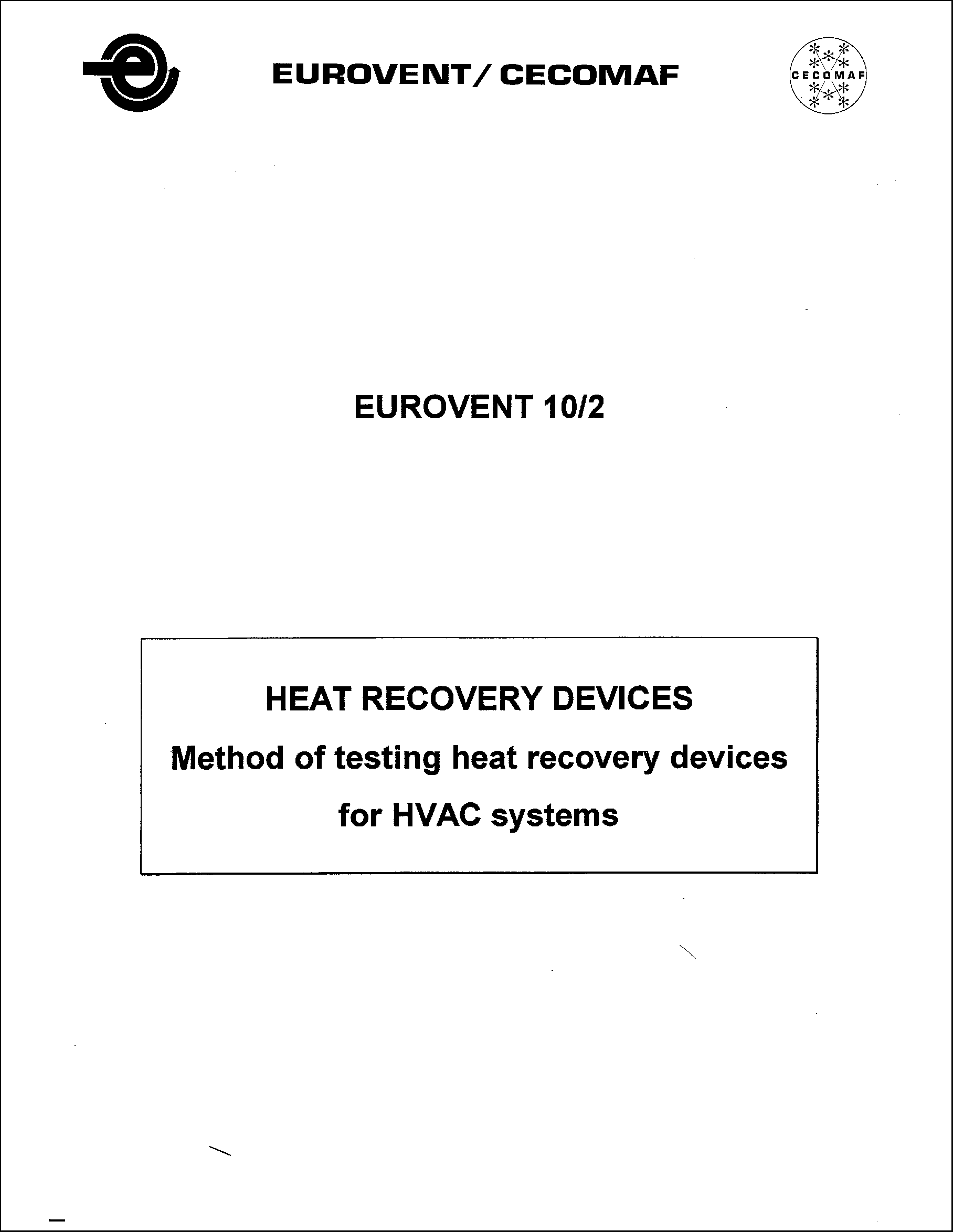 1988 - Heat Recovery Devices: Method of testing heat recovery devices for HVAC systems