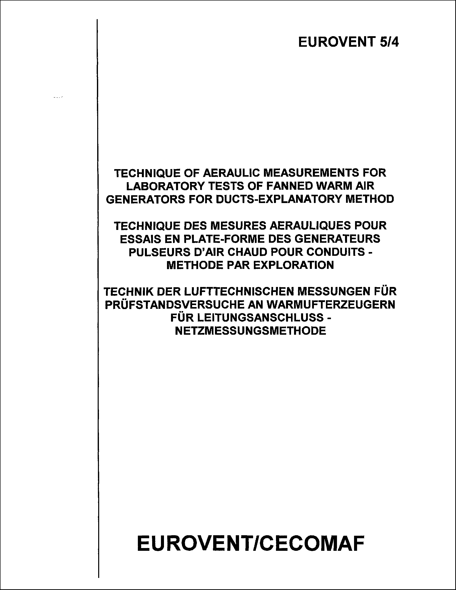 1987 - Technique of aeraulic measurments for laboratory tests of fanned warm air generators for ducts-explanatory method