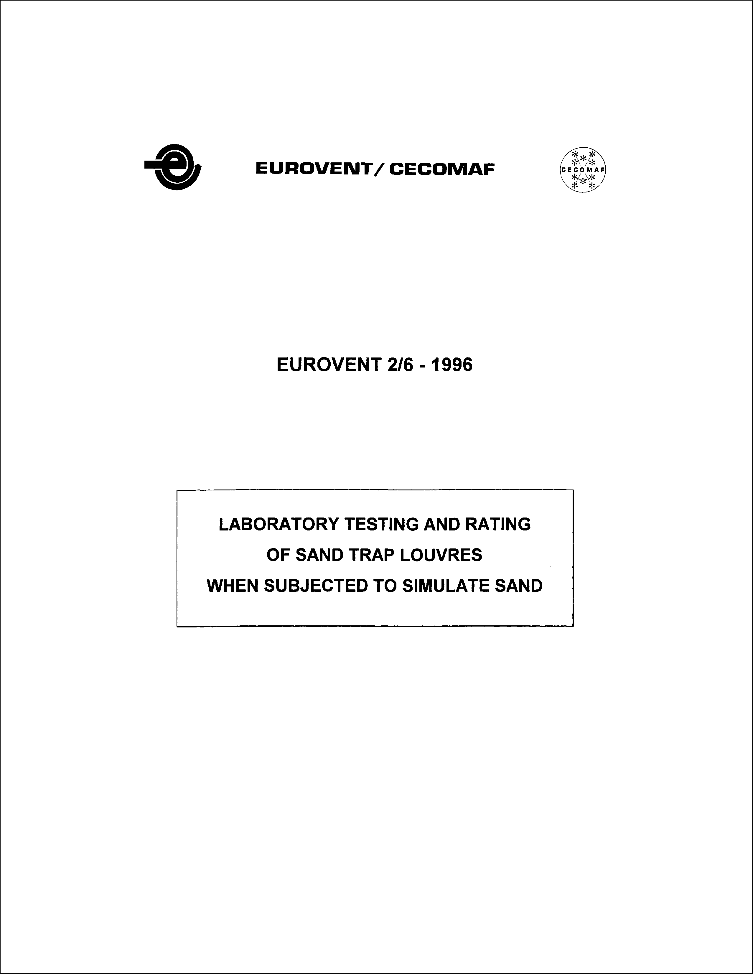 1996 - Laboratory testing and rating of sand trap louvres when subjected to simulate sand