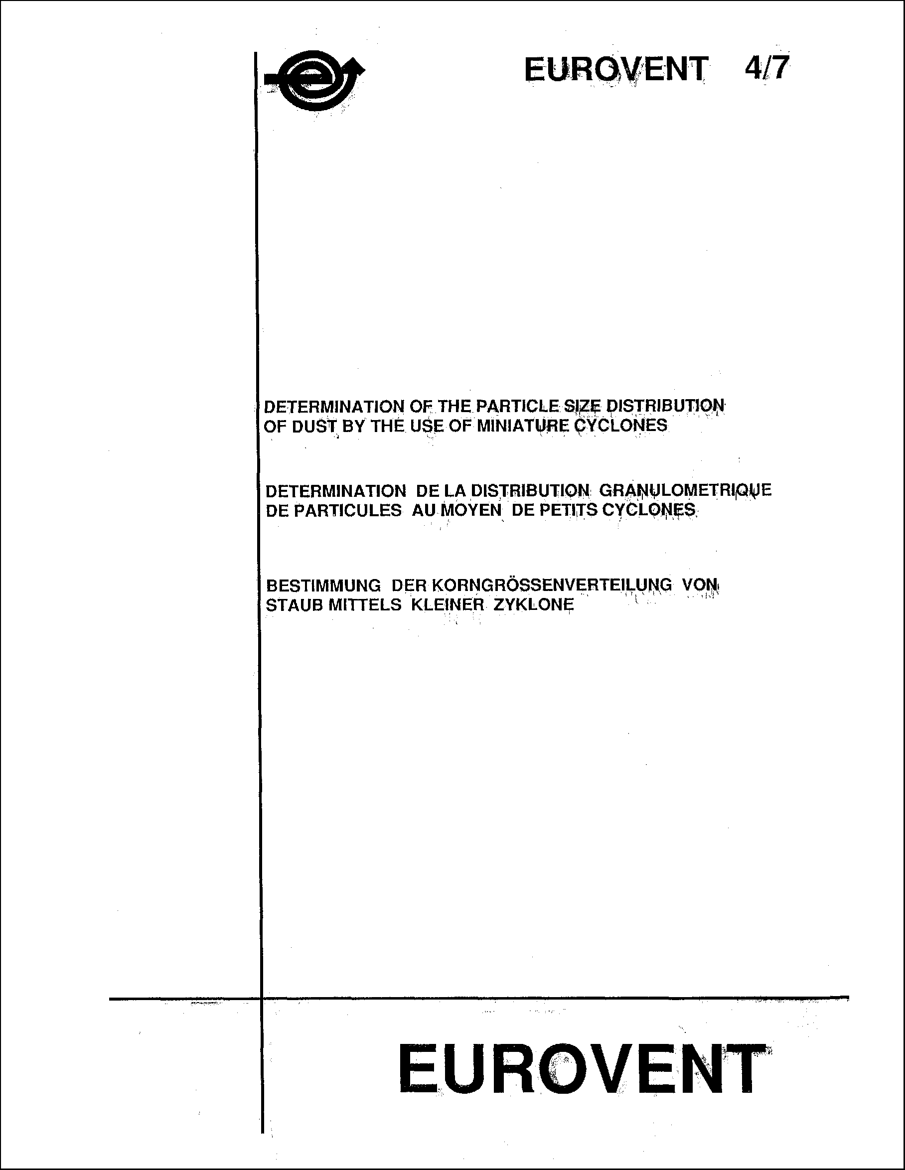 1991 - Determination of the particle size distribution of dust by the use of miniature cyclones