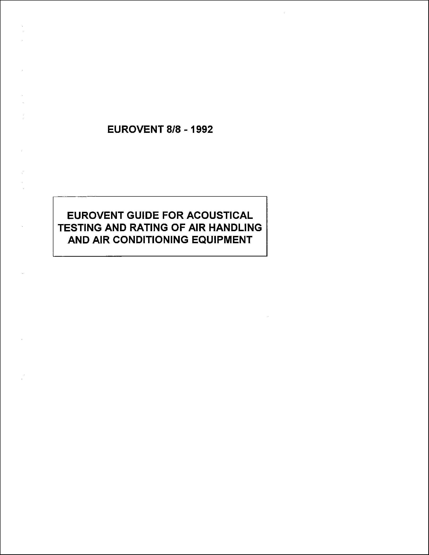 1992 - Guide for acoustical testing and rating of air handling and air conditioning equipment