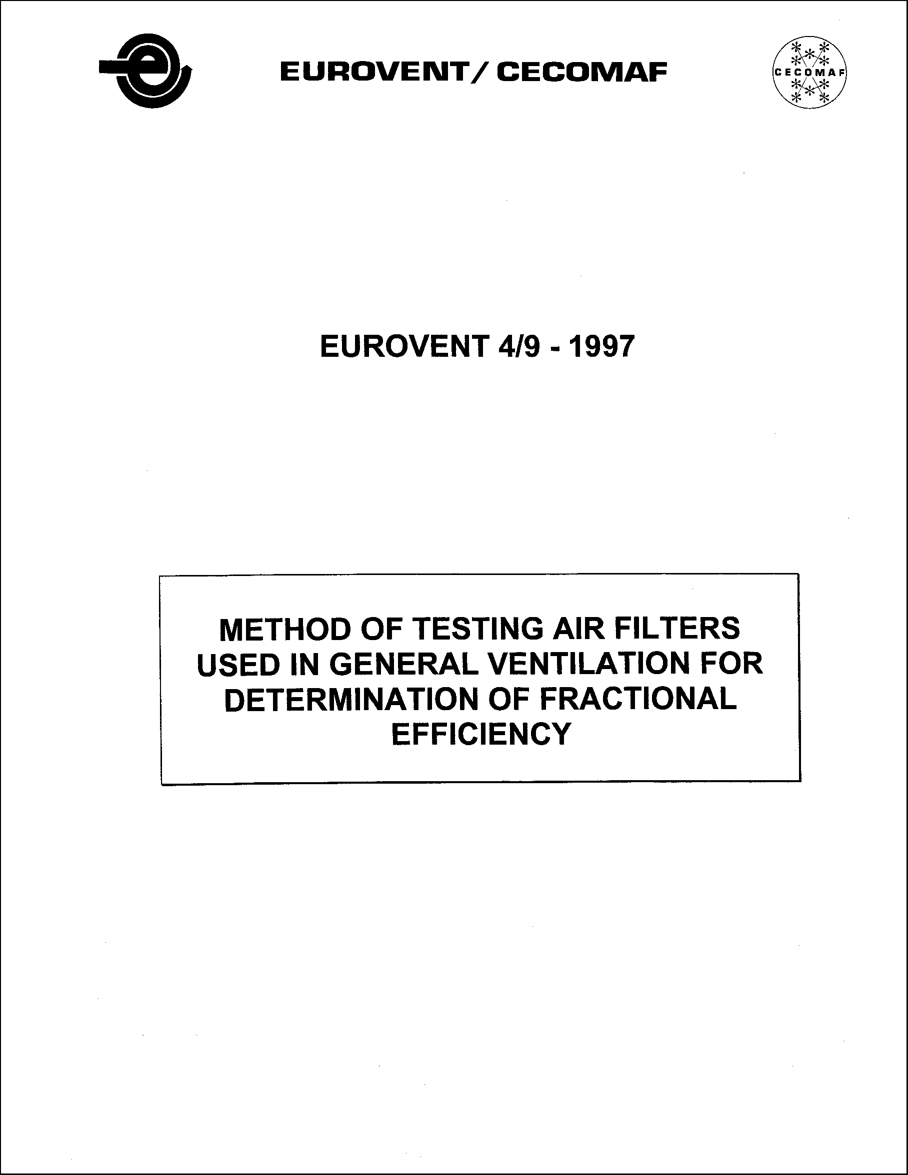 1997 - Method of testing air filters used in general ventilation for determination of fractional efficiency