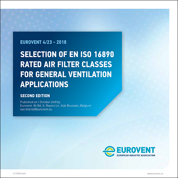 Eurovent 4/23 - 2018: Selection of EN ISO 16890 rated air filter classes - Second edition