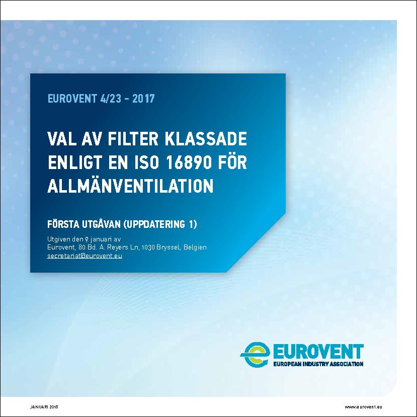 Eurovent 4/23 - 2017: Val av filter klassade enligt en iso 16890 för allmänventilation - Första Utgåvan