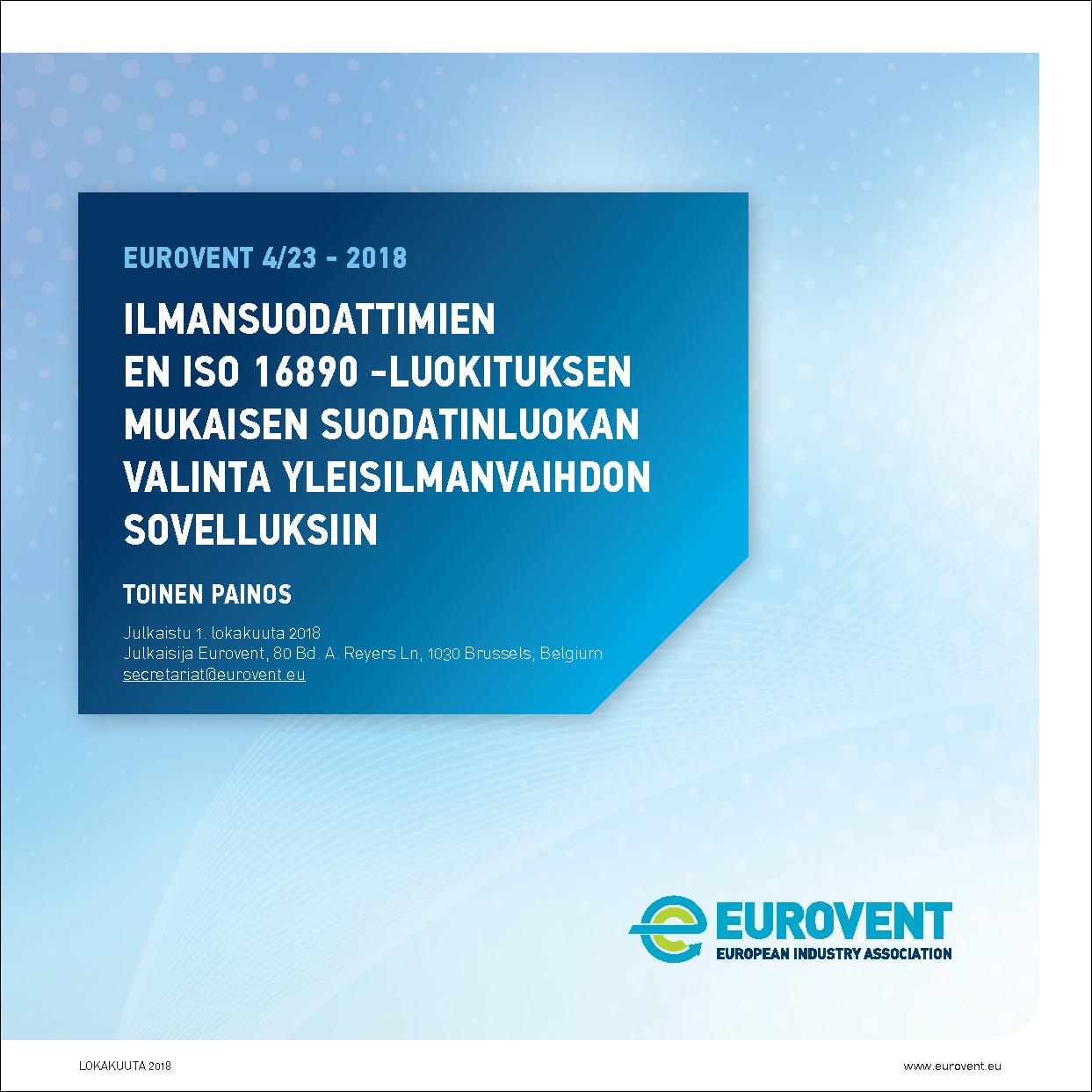 Eurovent 4/23 - 2018: Ilmansuodattimien EN ISO 16890 -Luokituksen Mukaisen Suodatinluokan Valinta Yleisilmanvaihdon Sovelluksiin - Toinen painos