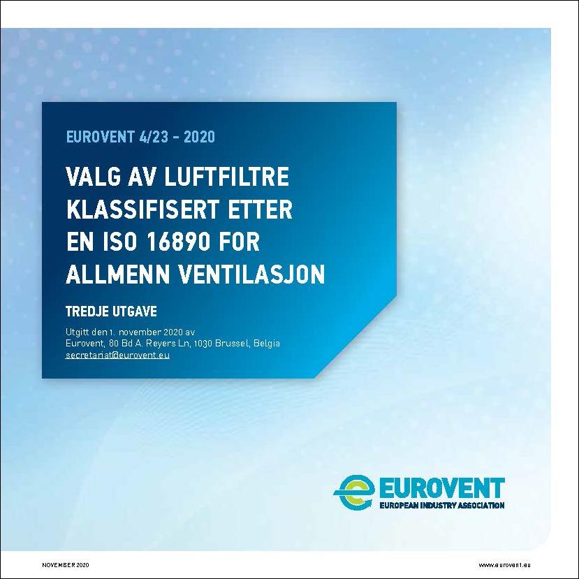 Eurovent 4/23 - 2020: Valg av luftfiltre klassifisert etter EN ISO 16890 for allmenn ventilasjon - Tredje utgave