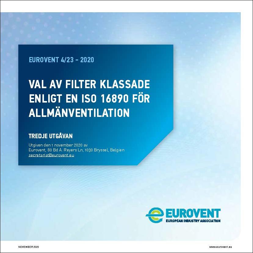 Eurovent 4/23 - 2020: Val av filter klassade enligt EN ISO 16890 för allmänventilation - Tredje utgåvan