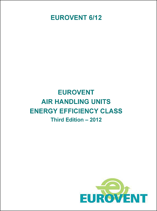 Eurovent 6/12 - 2012: Eurovent air handling units energy efficiency class