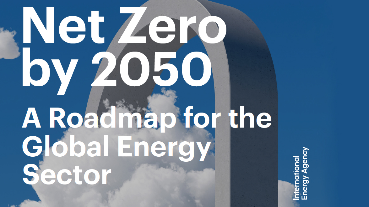 2021 - Net Zero Energy (NZE) by 2050 - A Roadmap for the Global Energy Sector