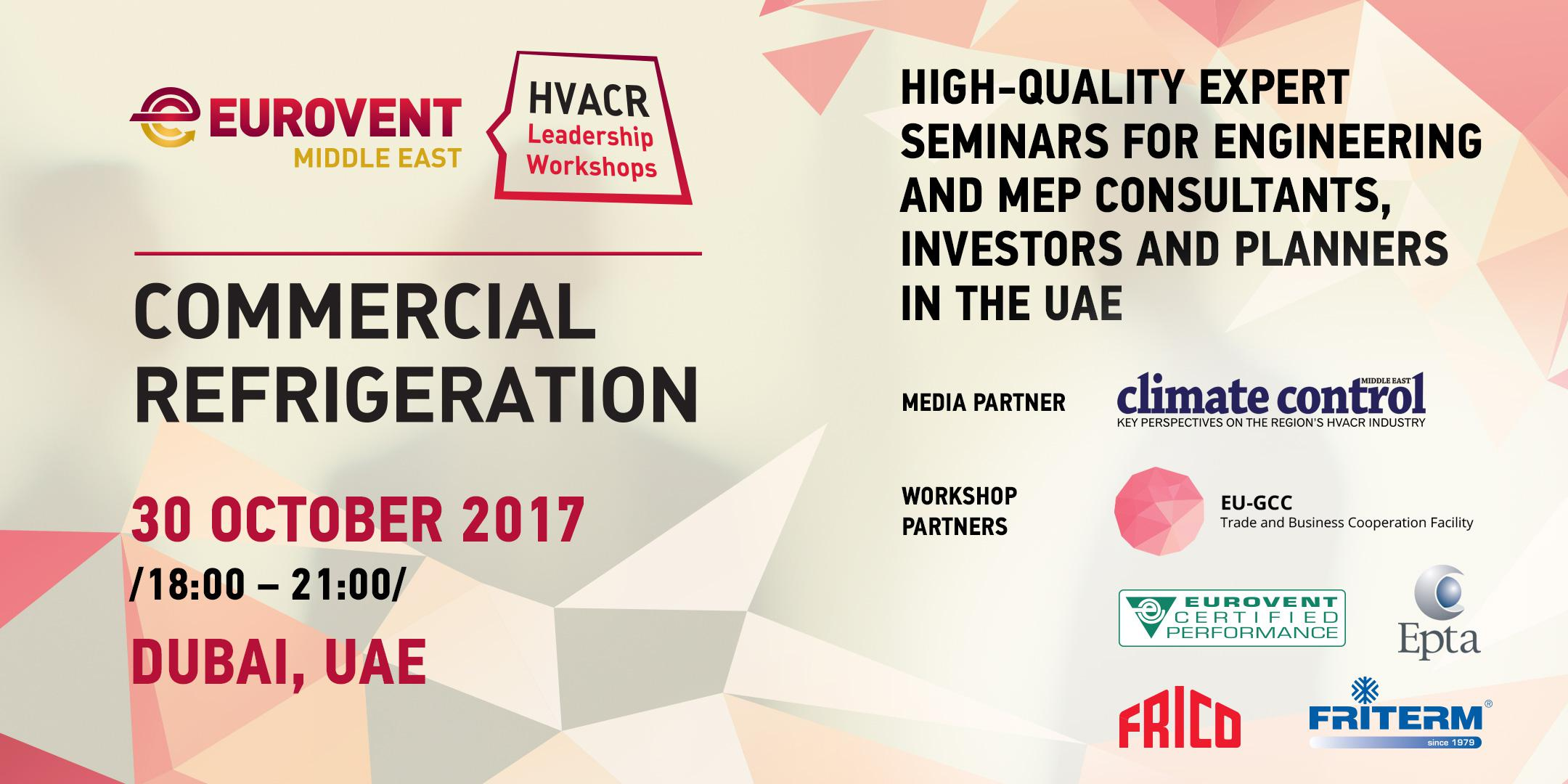 2017 - 'HVACR Leadership Workshops by Eurovent Middle East' - Commercial Refrigerationą