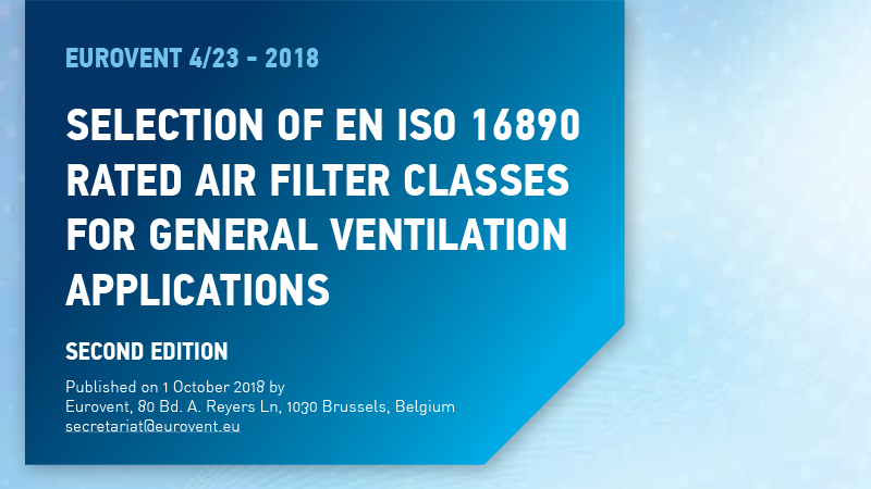 2018 - Eurovent publishes updated industry recommendation on the selection of ISO 16890 rated air filter classes